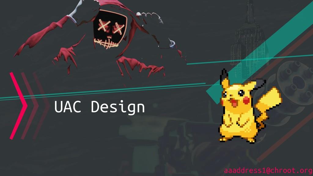 aaaddress1@chroot.org 〉〉〉UAC Design