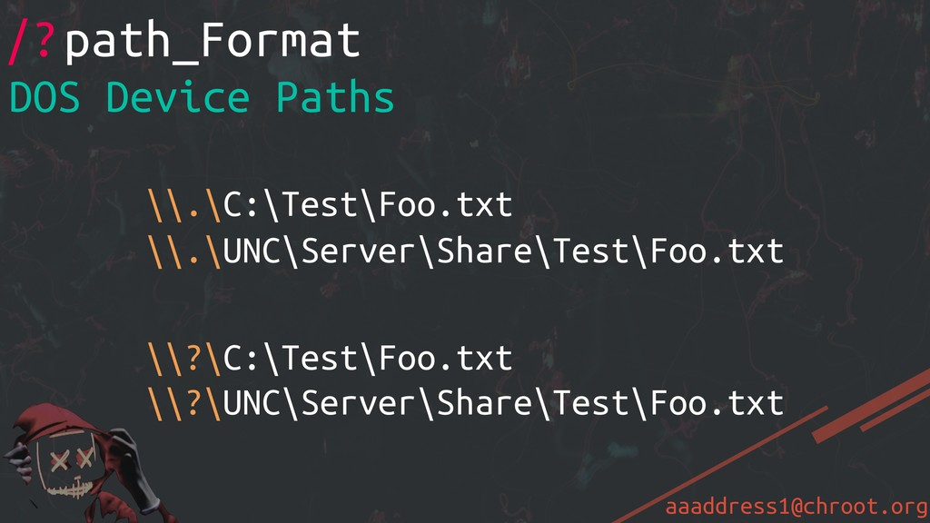 aaaddress1@chroot.org /? DOS Device Paths \\.\C...