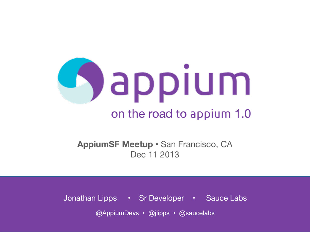 on the road to appium 1.0 Jonathan Lipps • Sr D...