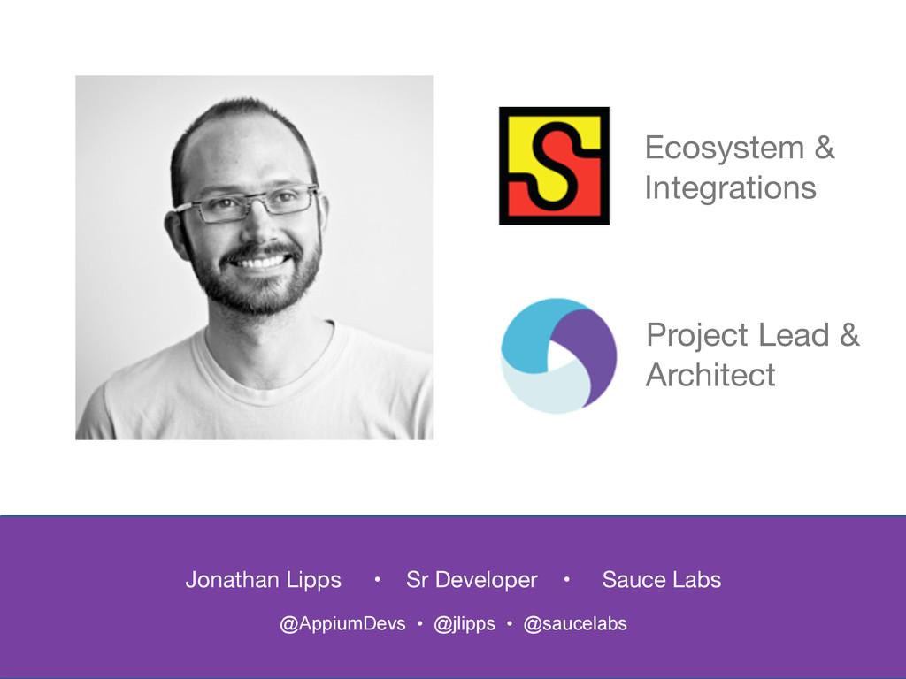 Jonathan Lipps • Sr Developer • Sauce Labs @App...
