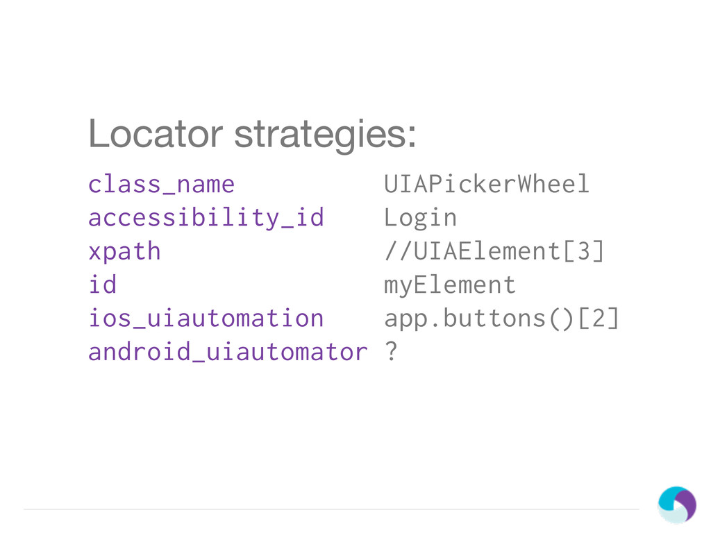 Locator strategies: class_name UIAPickerWheel a...