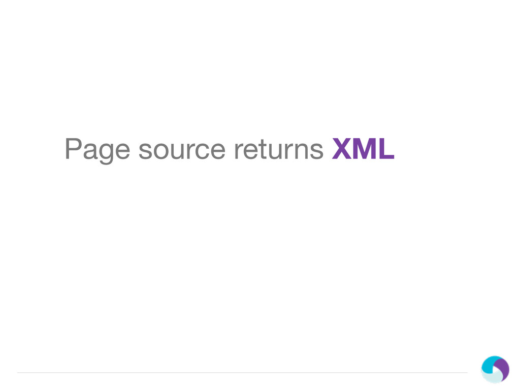 Page source returns XML