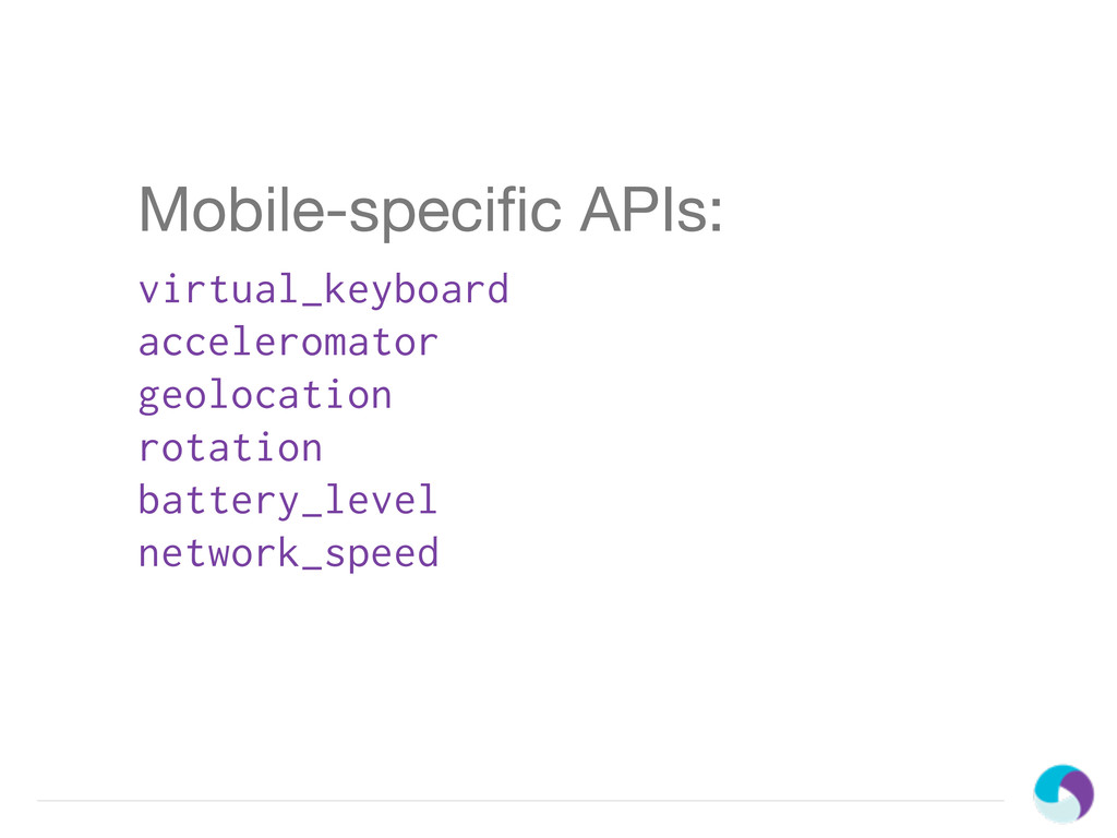Mobile-specific APIs: virtual_keyboard accelerom...