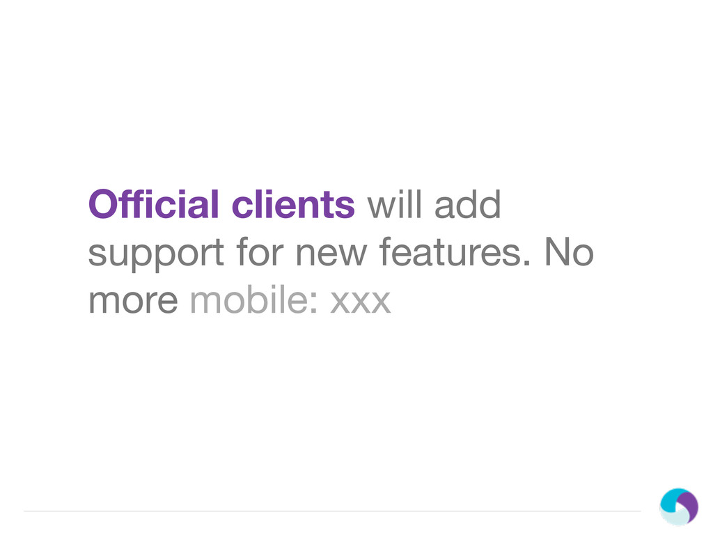 Official clients will add support for new feature...