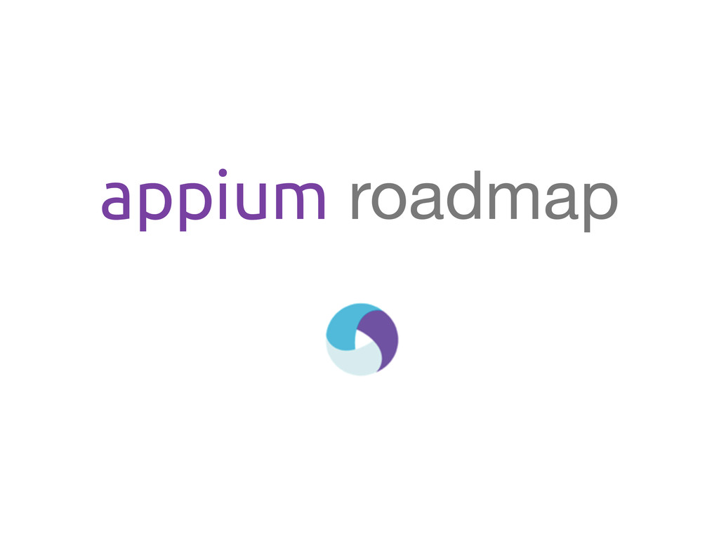 appium roadmap