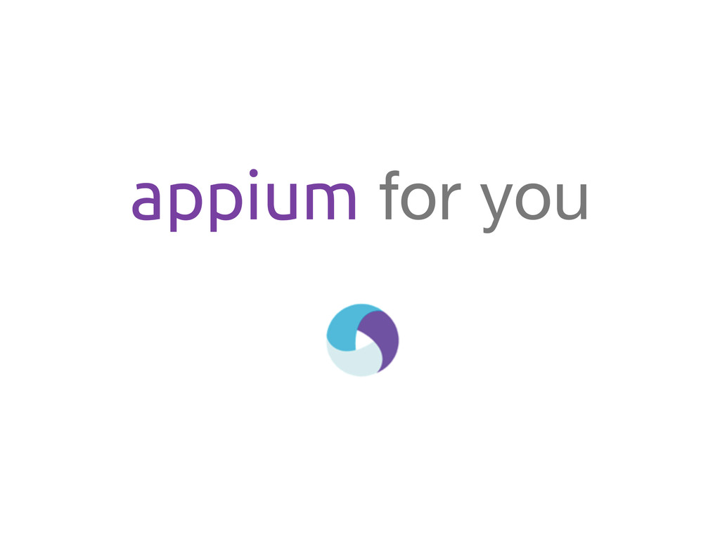 appium for you