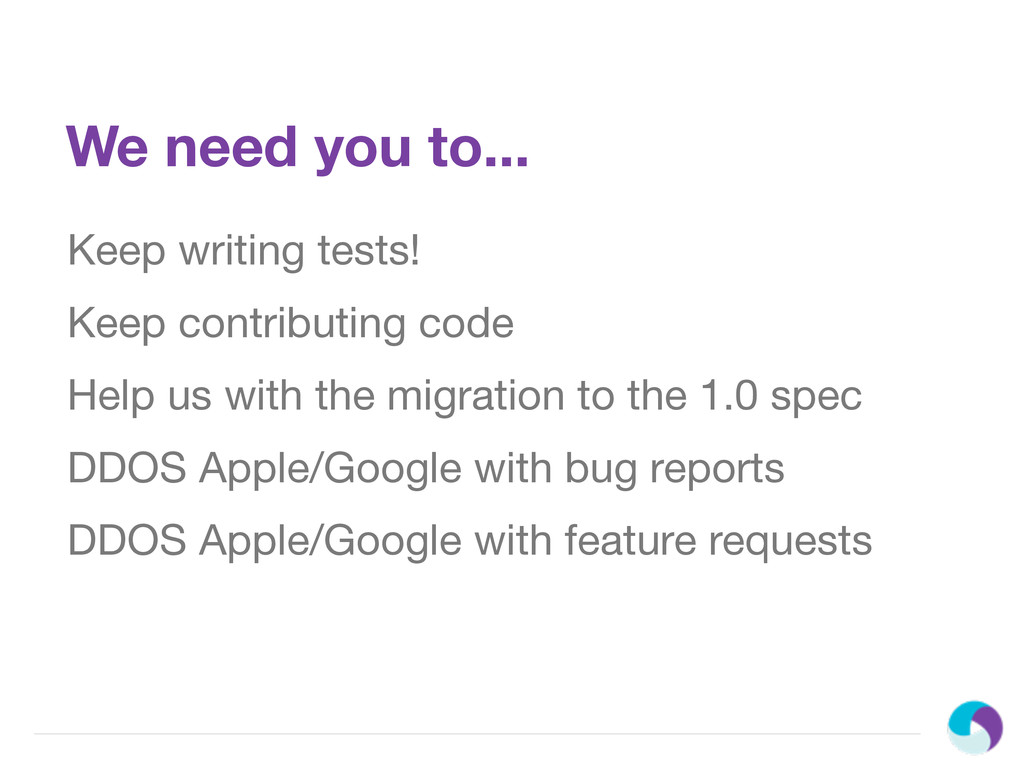 We need you to... Keep writing tests! Keep cont...