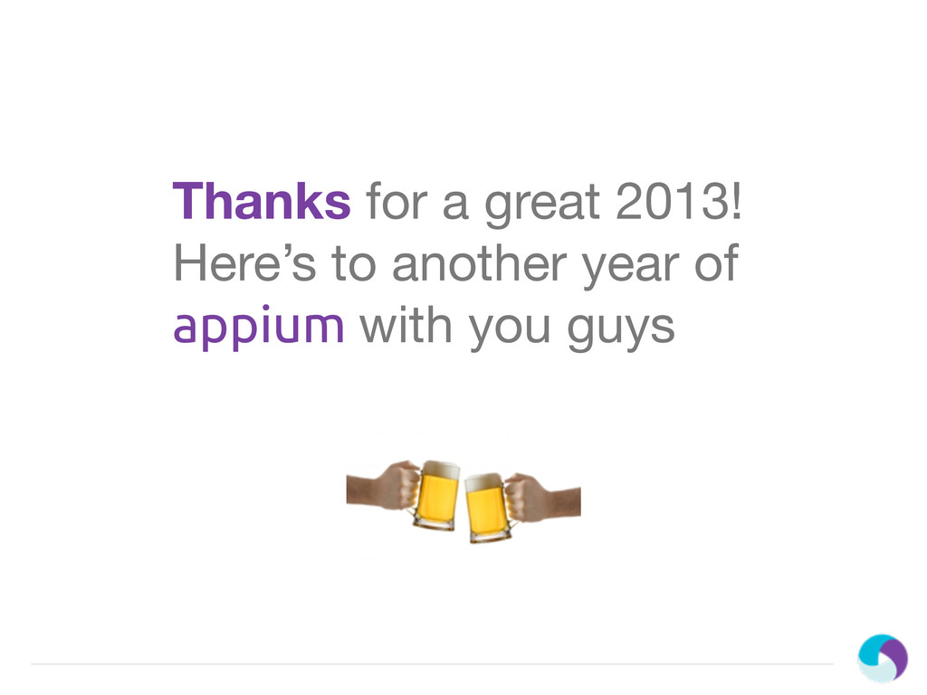 Thanks for a great 2013! Here's to another year...