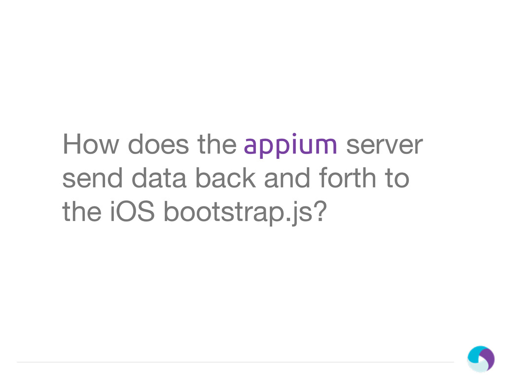 How does the appium server send data back and f...