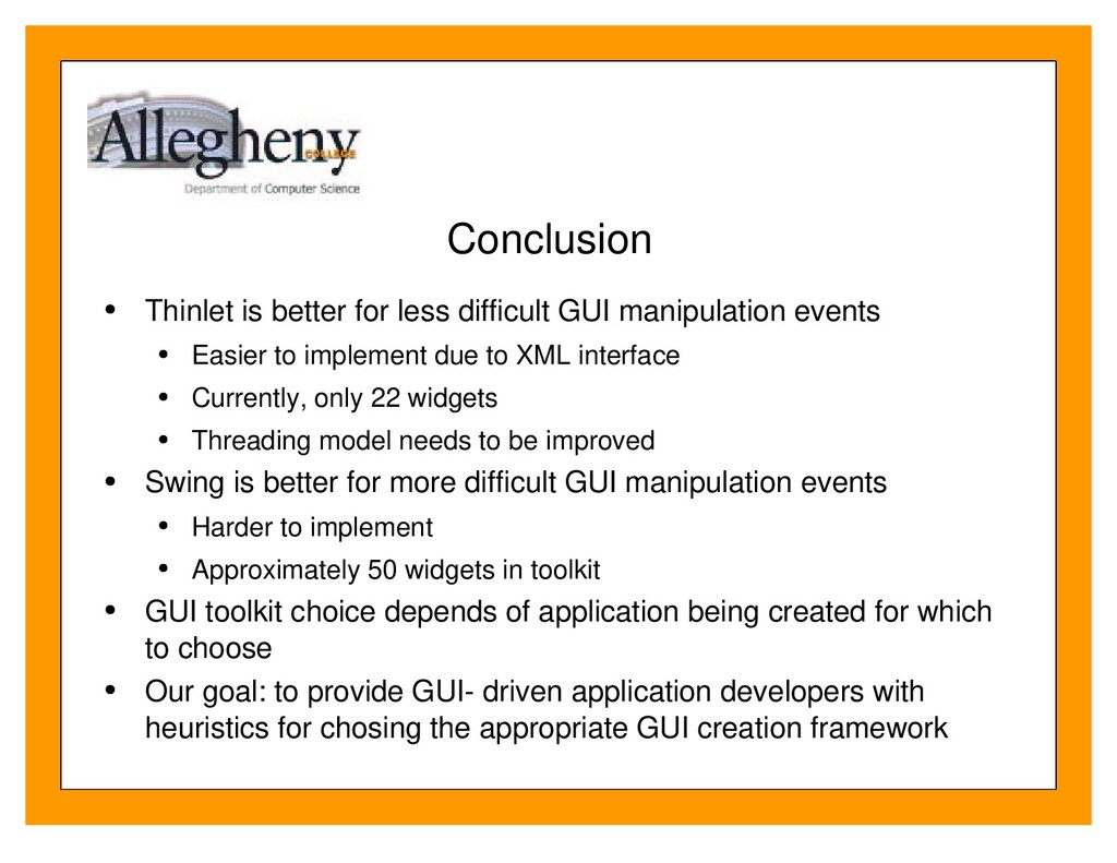 Conclusion Thinlet is better for less difficult...