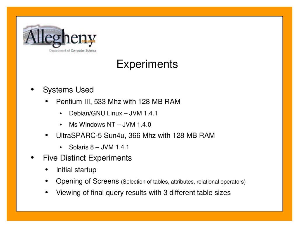 Experiments Systems Used ¡ Pentium III, 533 Mhz...