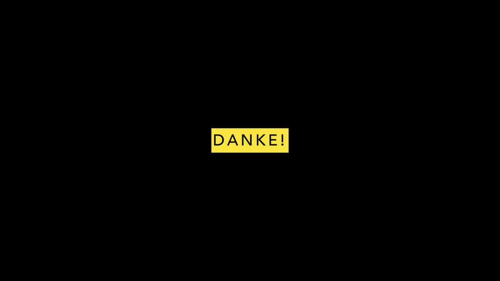 D A N K E !