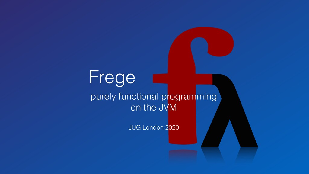Frege purely functional programming on the JVM ...