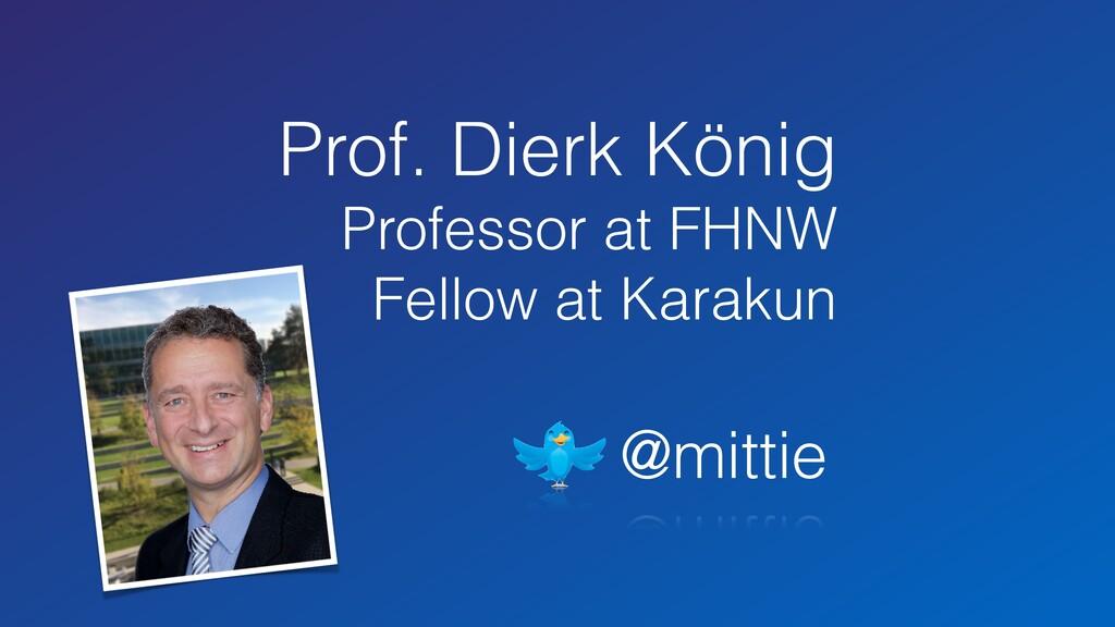 Prof. Dierk König Professor at FHNW Fellow at K...