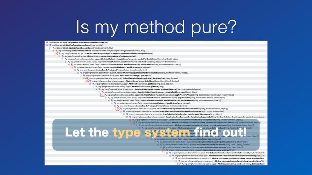 Is my method pure? -FUUIFUZQFTZTUFNpOEPVU