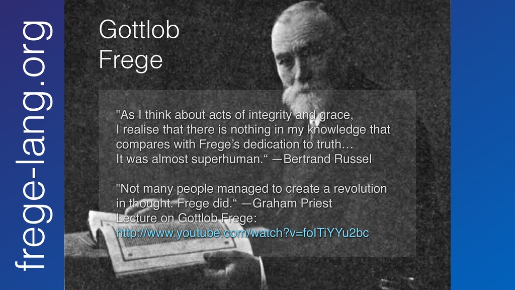 """Gottlob Frege """"As I think about acts of integri..."""