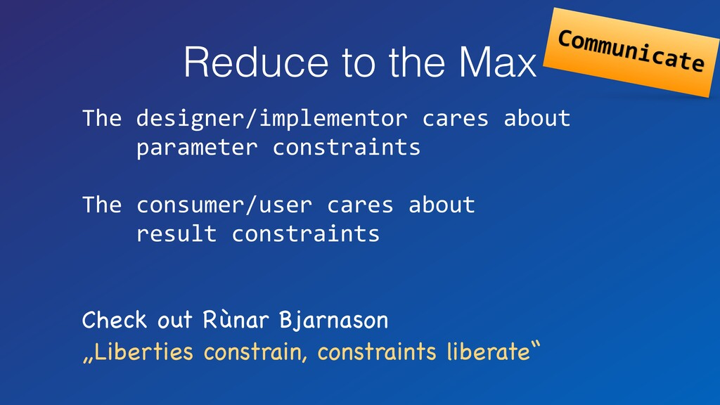 Reduce to the Max The designer/implementor care...