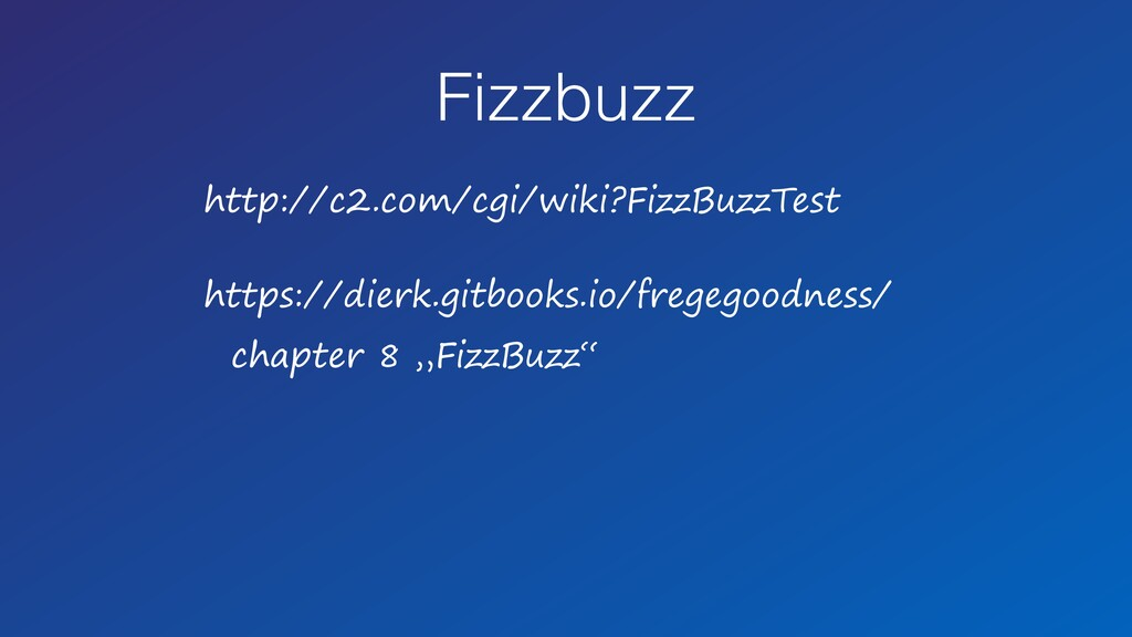 Fizzbuzz http://c2.com/cgi/wiki?FizzBuzzTest ht...