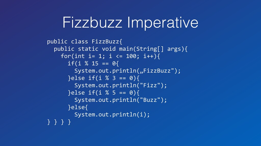 Fizzbuzz Imperative public class FizzBuzz{ publ...