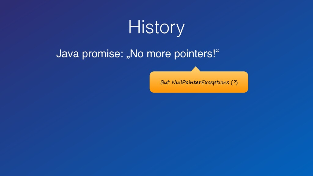 """History Java promise: """"No more pointers!"""" But N..."""