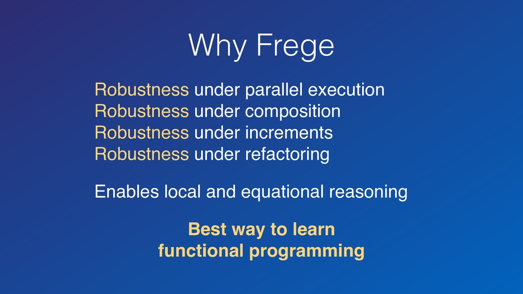 Why Frege Robustness under parallel execution ...