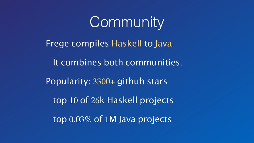 Community Frege compiles Haskell to Java. It co...