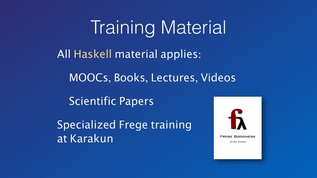 Training Material All Haskell material applies:...
