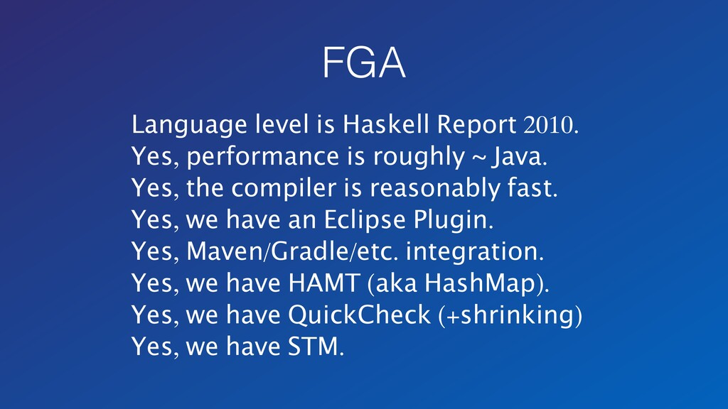 FGA Language level is Haskell Report 2010. Yes,...