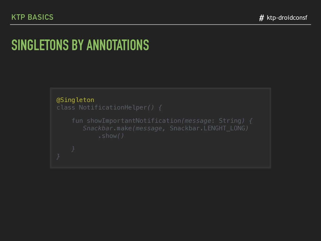SINGLETONS BY ANNOTATIONS KTP BASICS # ktp-droi...