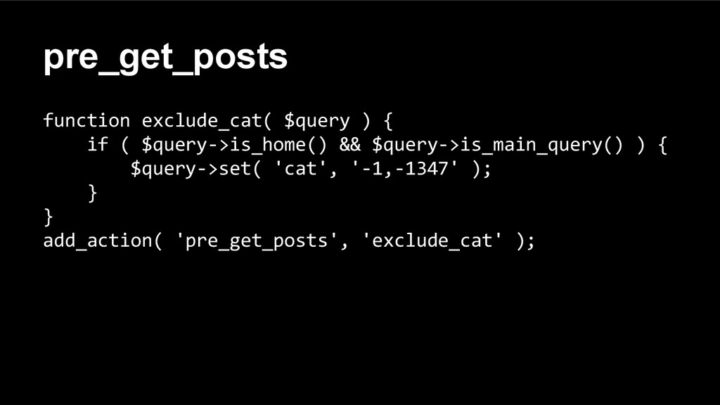 pre_get_posts function exclude_cat( $query ) { ...