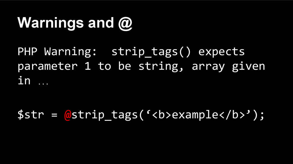 Warnings and @ PHP Warning: strip_tags() expect...