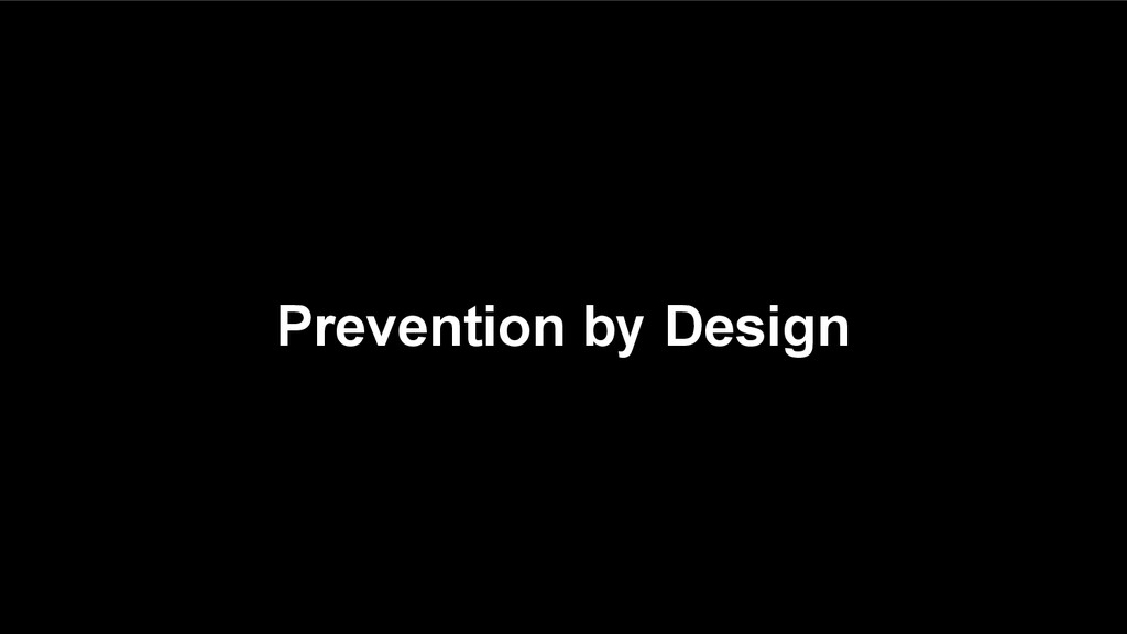 Prevention by Design
