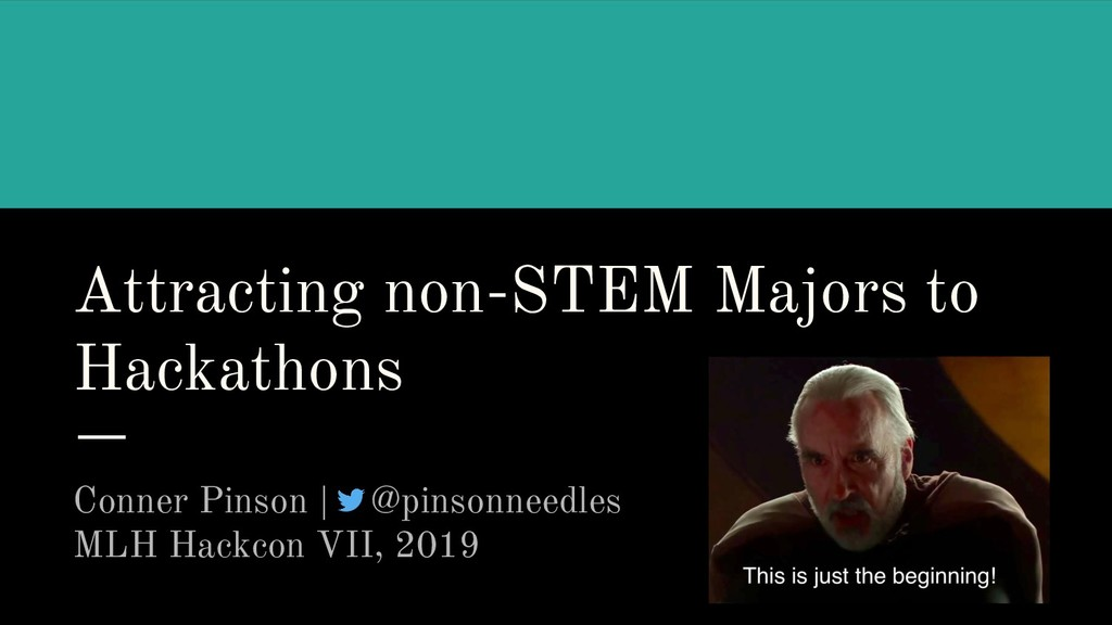 Attracting non-STEM Majors to Hackathons Conner...