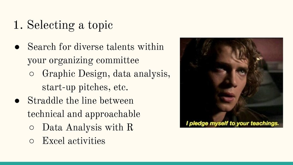 1. Selecting a topic ● Search for diverse talen...