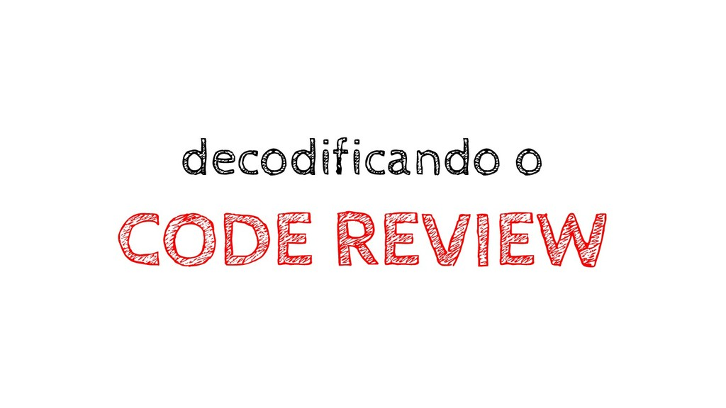 decodificando o CODE REVIEW