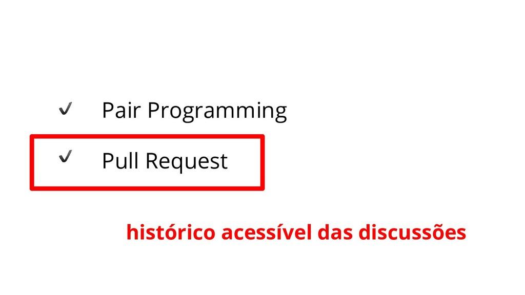 Pair Programming Pull Request histórico acessív...