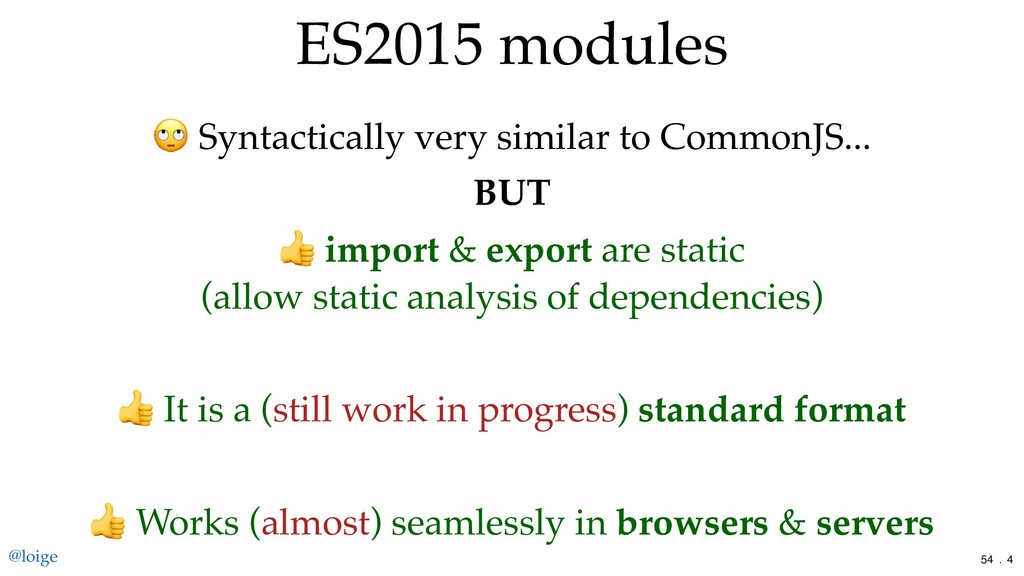 ES2015 modules  Syntactically very similar to C...
