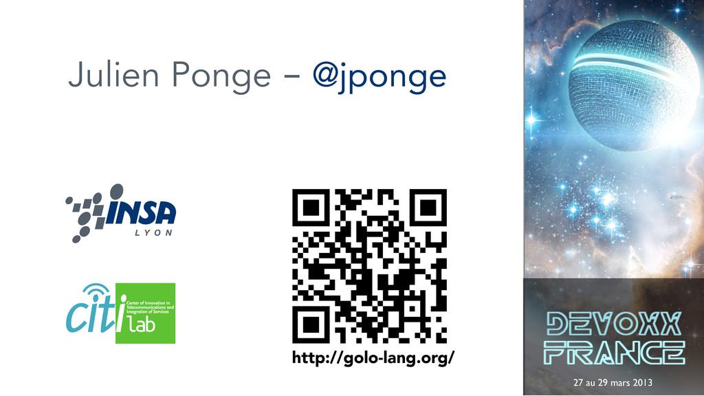 27 au 29 mars 2013 Julien Ponge - @jponge http:...