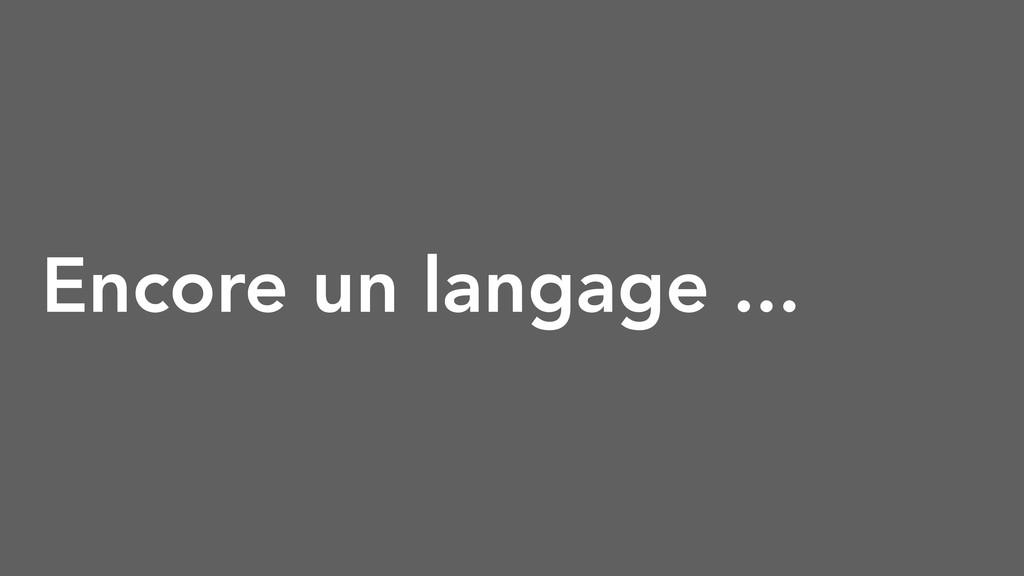 Encore un langage ...