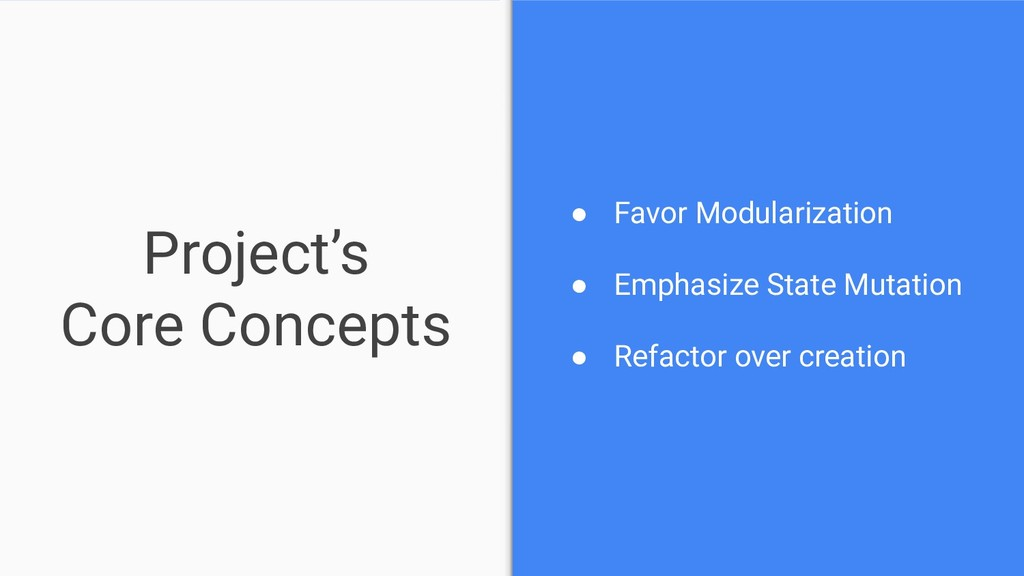 Project's Core Concepts ● Favor Modularization ...