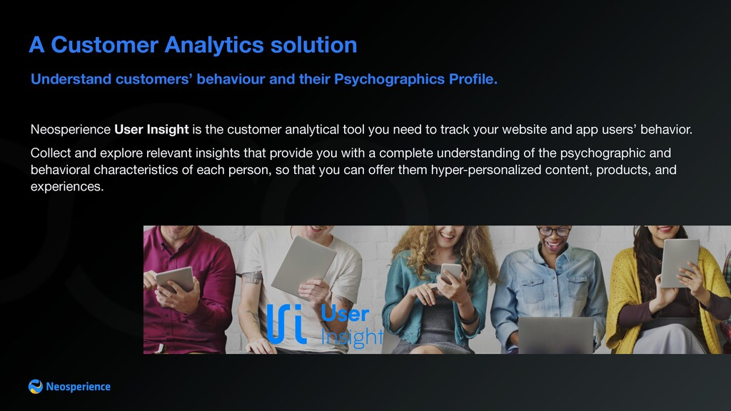 Understand customers' behaviour and their Psych...