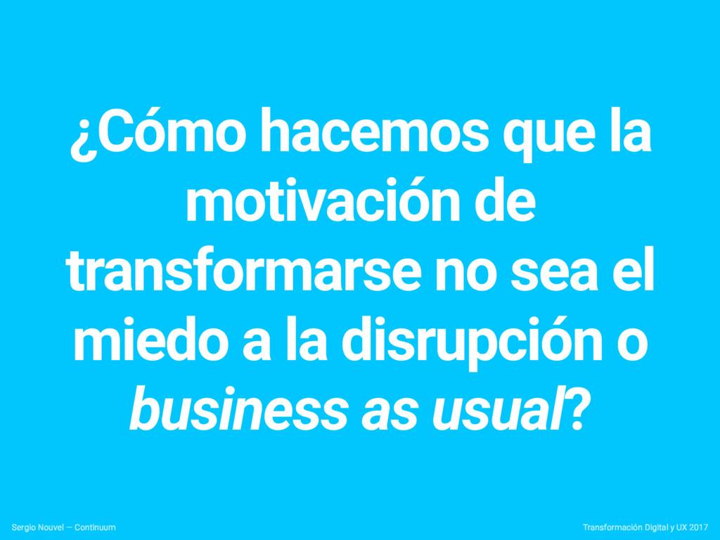 ¿Cómo hacemos que la motivación de transformars...