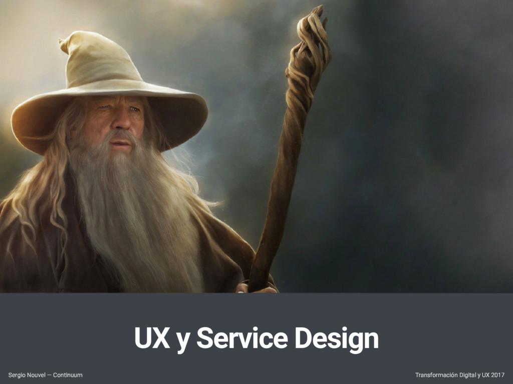 UX y Service Design Transformación Digital y UX...