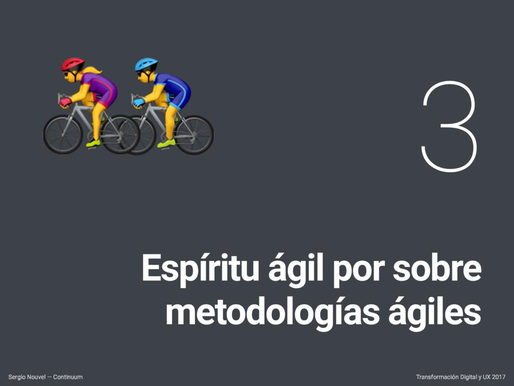 3 Espíritu ágil por sobre metodologías ágiles T...