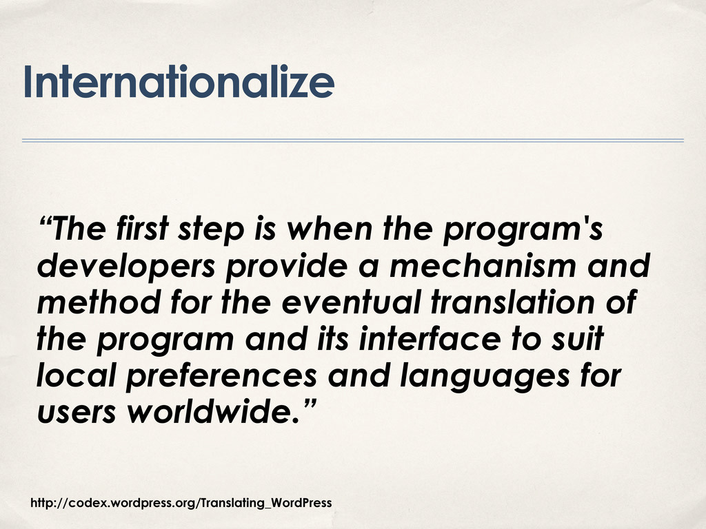 """Internationalize """"The first step is when the pr..."""