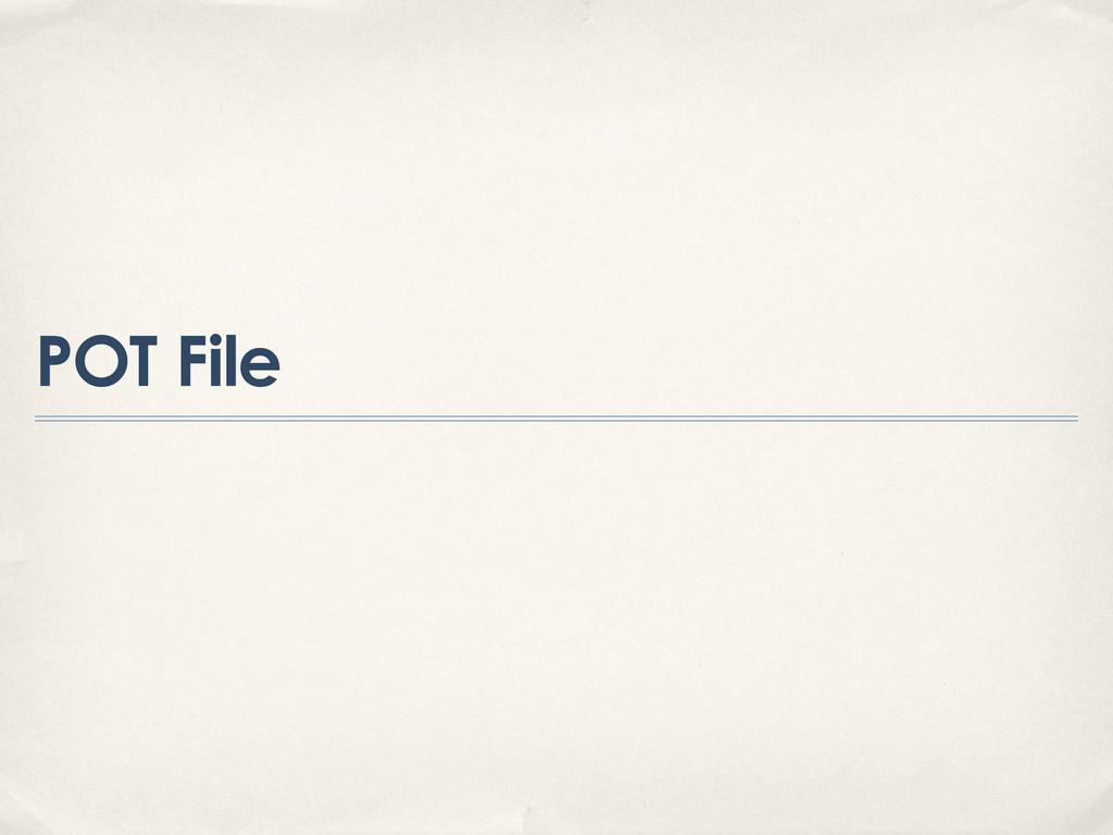 POT File