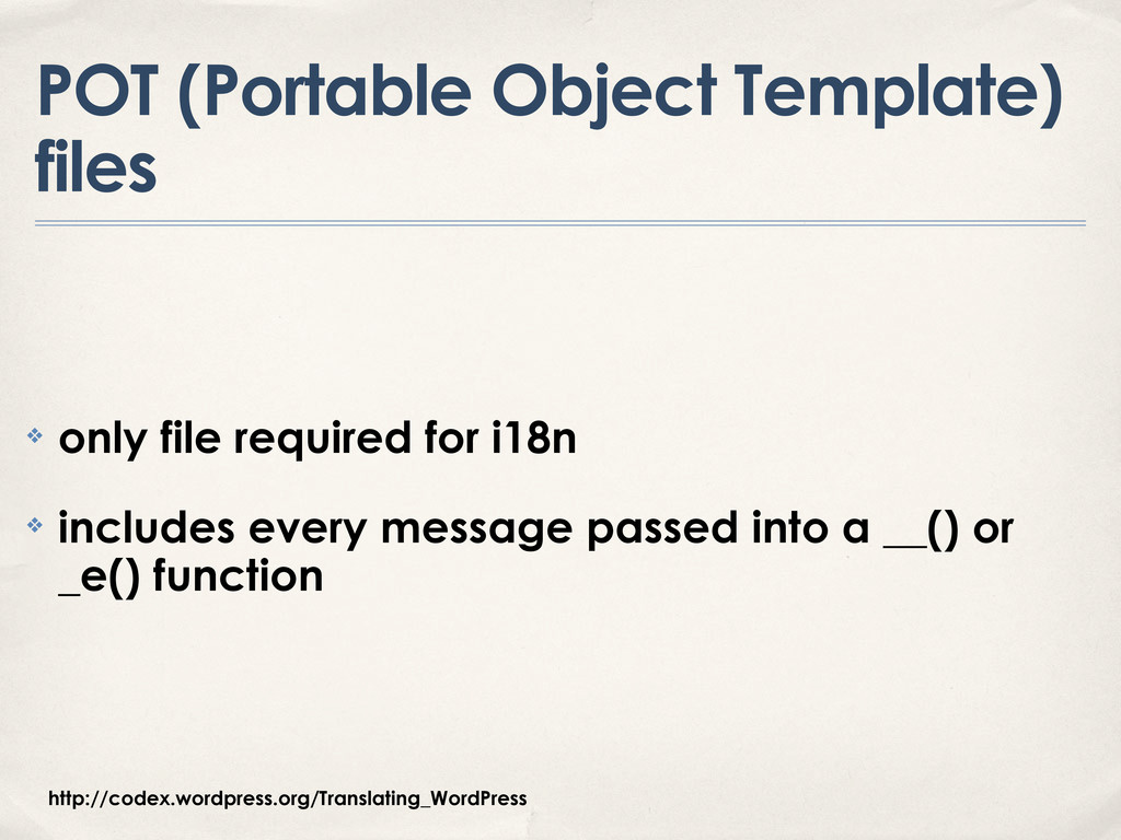 POT (Portable Object Template) files ❖ only fil...