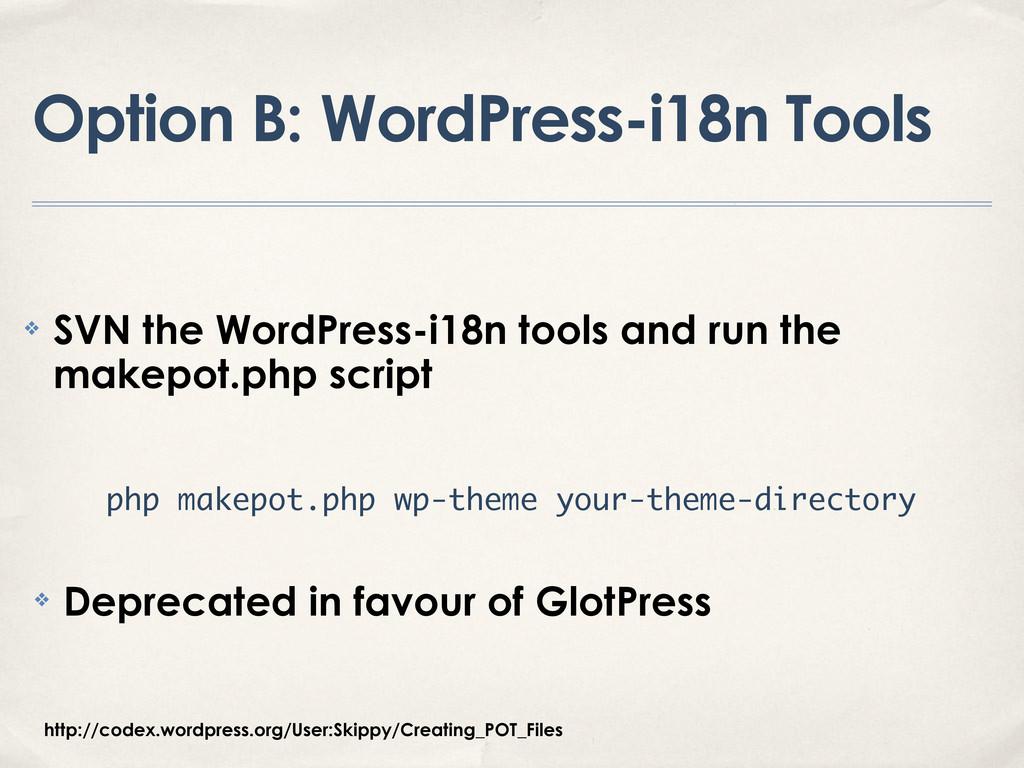 Option B: WordPress-i18n Tools ❖ SVN the WordPr...