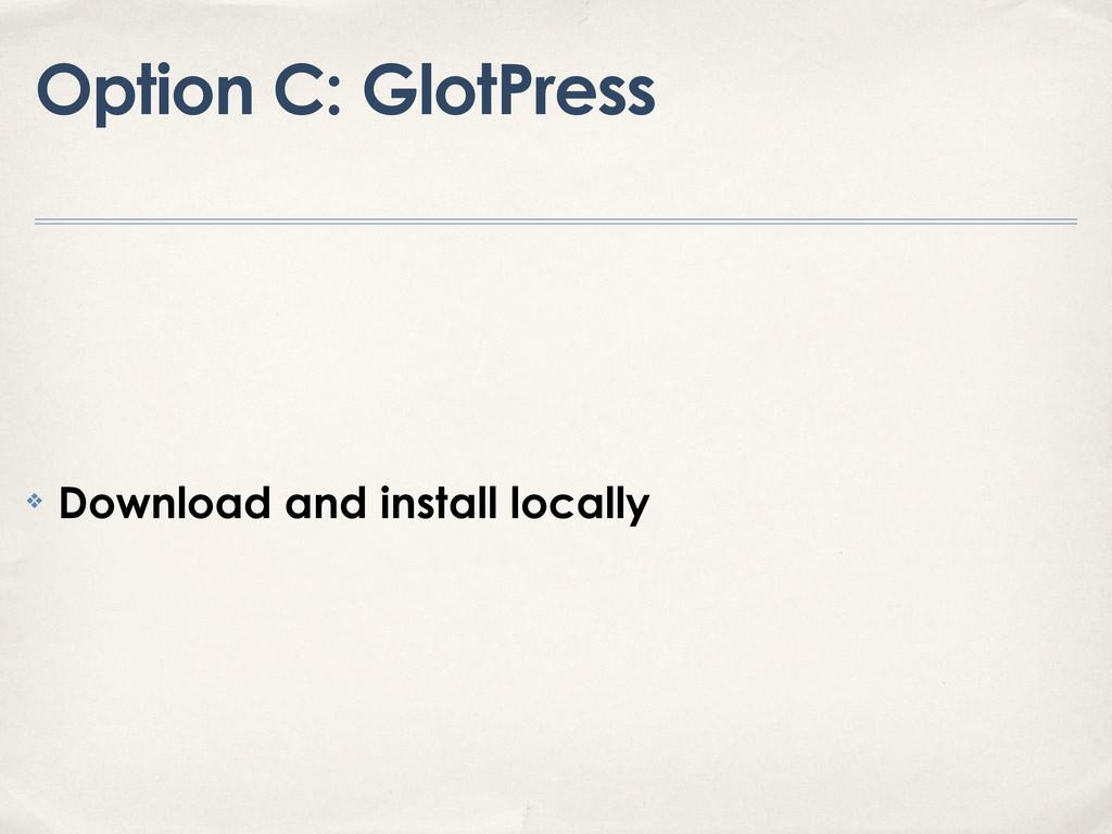 Option C: GlotPress ❖ Download and install loca...