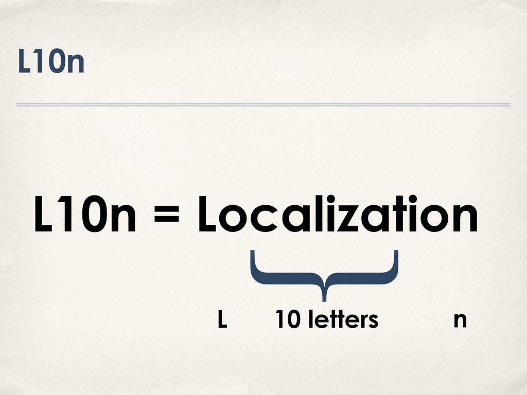 L10n L10n = Localization ʨ 10 letters L n